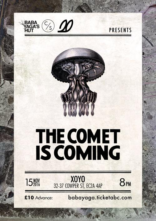 The Comet Is Coming to XOYO