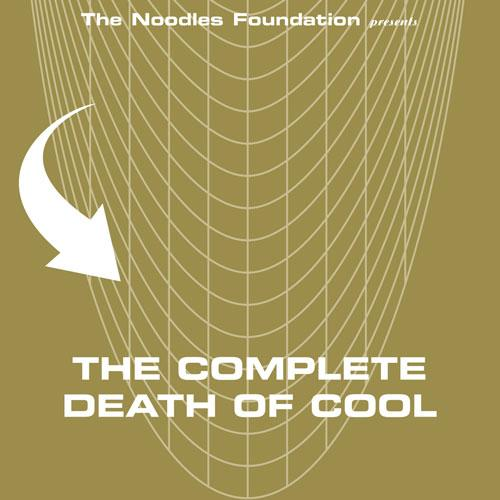 BAY 14CD - The Noodles Foundation Presents: The Complete Death Of Cool (BAY 14CD)