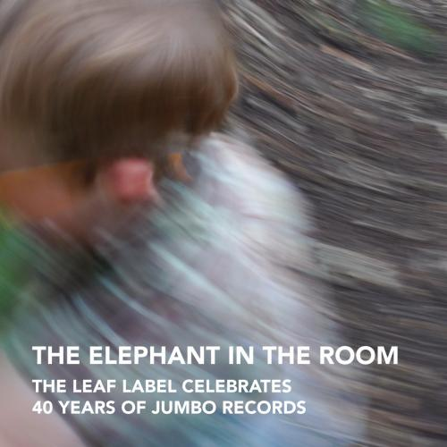 JUMBO 1 - The Elephant in the Room: The Leaf Label Celebrates 40 Years of Jumbo Records (JUMBO 1)
