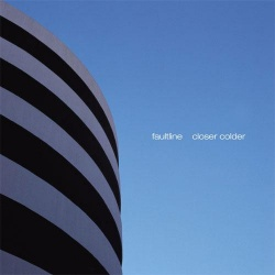 Faultline - Closer Colder (BAY 12CD)