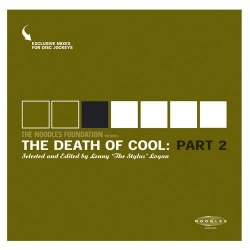 Various Artists - The Noodles Foundation Presents: The Death Of Cool: Part 2 (BAY 14V)