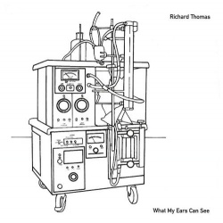 Richard Thomas - What My Ears Can See (DOCK 14)